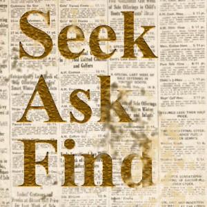 seek ask find